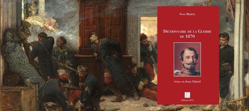 Mécénat édition > Yves Moritz : Dictionnaire de la Guerre de 1870, SPM Éditions, 2020